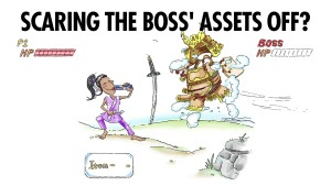 Scaring The Boss' Assets Off?